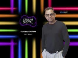 image-FEATURED-Perveez-Nasyam-CEO&MD-Xenium-Digital-On-MediaBrief