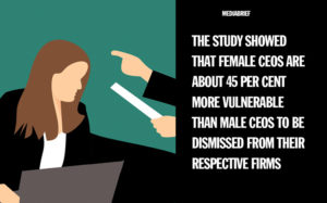 image-blurb-1-discrimination-female-ceos-at-greater-risk-of-dismissal-than-males-says-study-ians-mediabrief