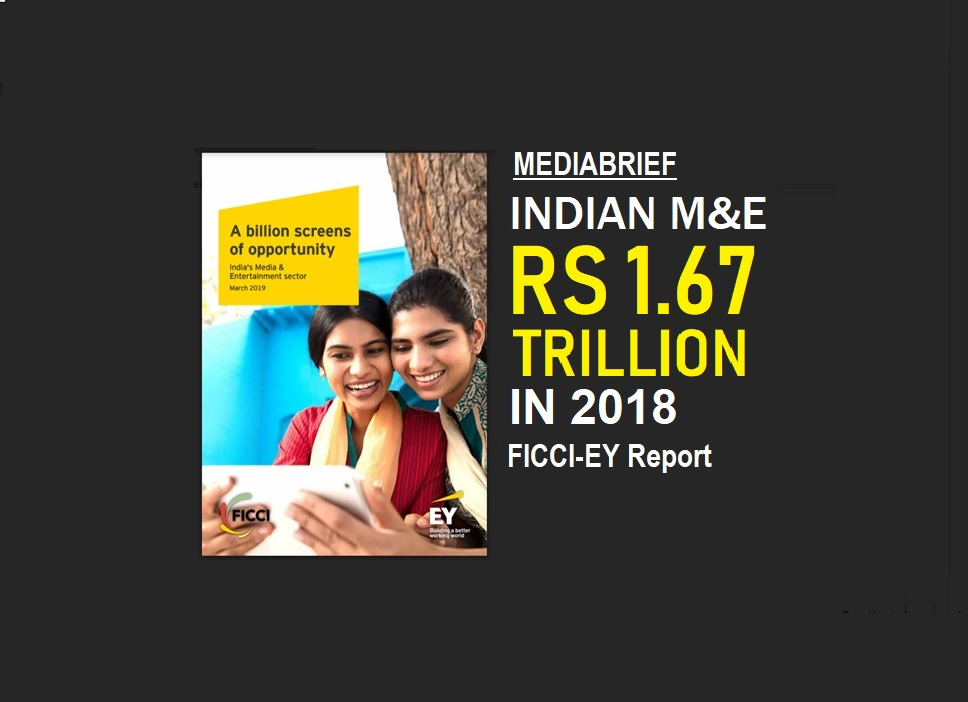 IMAGE-FICCI-EY-REPORT-2019 PEGS INDIA M&E AT 1.67TRILLION
