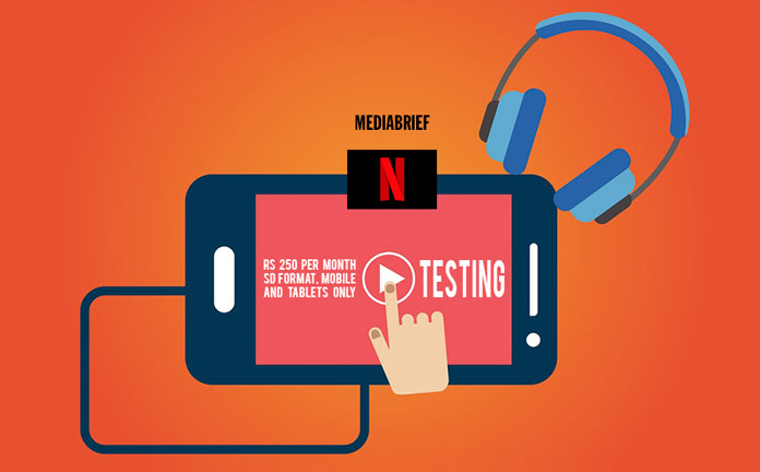 image-Netflix-Testing-Rs-250-SD-subscription-for-mobile-in-India-MediabriefDotCom