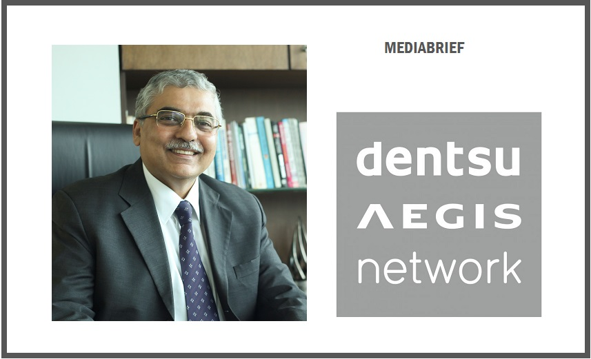 image - Ashish Bhasin CEO Dentsu Aegis Network Greater South and Chairman and CEO of India -MediaBrief