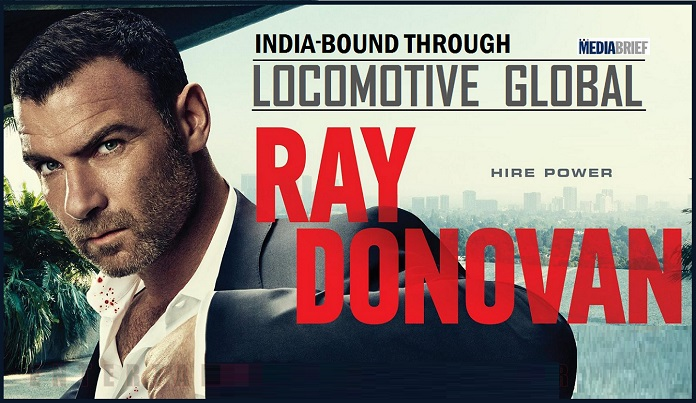 image-ray-donovan-remake-rights-globally-acquired-by-locomotive global inc - mediabrief