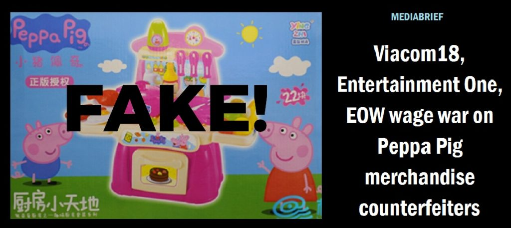 image-inpost-Viacom18-Entertainment-One-tie-up-with-EOW-to-protect-Peppa-Pig-Merchandise-raid-Mumbai-businesses-MediaBrief