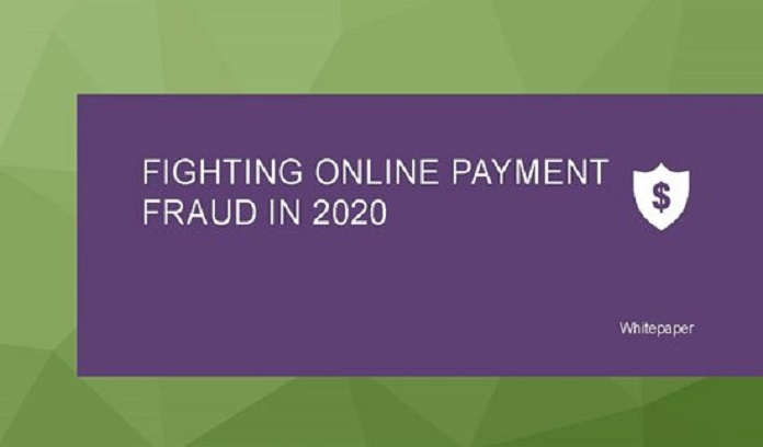 FIGHTING ONLINE PAYMENT FRAUD IN 2020
