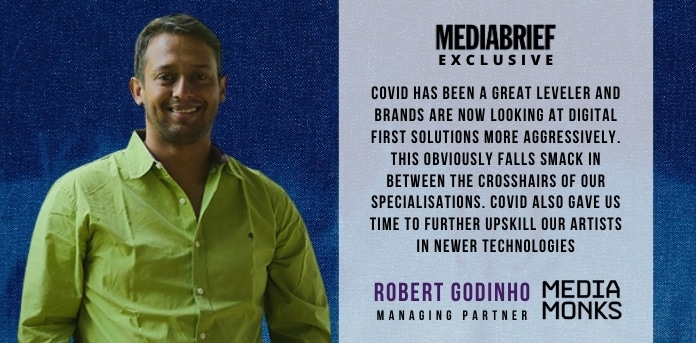 COVID has been a great leveler and brands are now looking at digital first solutions more aggressively. This obviously falls smack in between the crosshairs of our specialisations. COVID also gave us time to further Upskill our artists in newer technologies