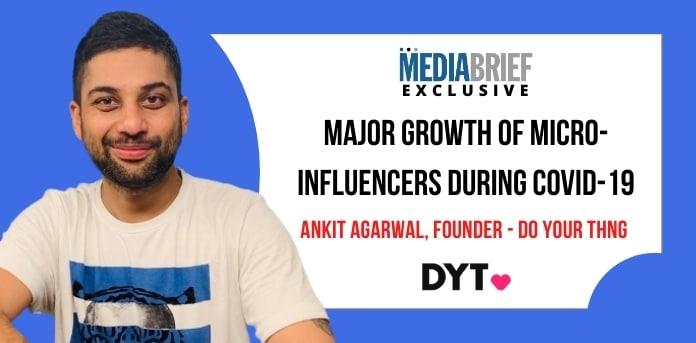 Image-exclusive-major-growth-micro-influencers-ankit-agarwal-DYT-MediaBrief.jpg