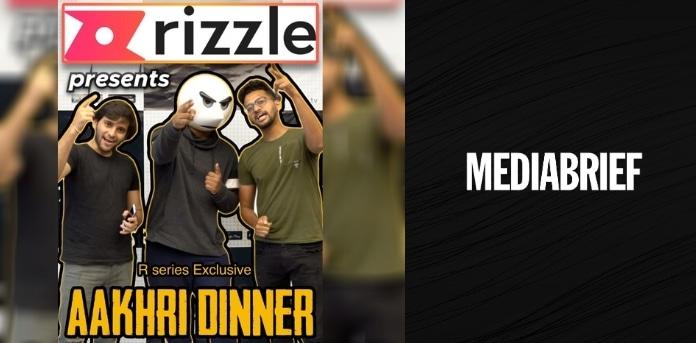 image-Rizzle-new-web-series-Aakhri-Dinner-mediabrief.jpg