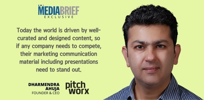 image-exclusive-Dharmendra-Ahuja-Founder-CEO-PitchWorx-blurb-2-mediabrief.jpg