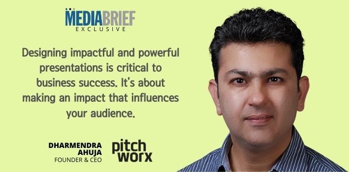 image-exclusive-Dharmendra-Ahuja-Founder-CEO-PitchWorx-blurb-mediabrief-1.jpg
