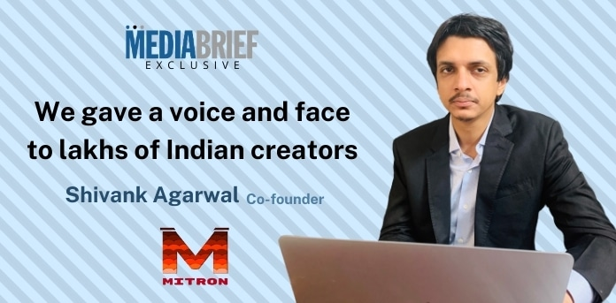 image-exclusive-Shivank-Agarwal-of-Mitron-mediabrief.jpg