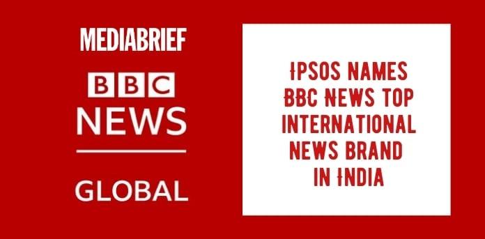 Image-Ipsos-names-BBC-News-top-international-news-brand-in-India-Mediabrief.jpg