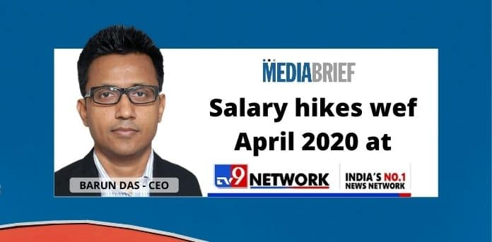 image-Barun-Das-CEO-TV9-Network-Announces-salary-hikes at TV9 Network-MediaBrief