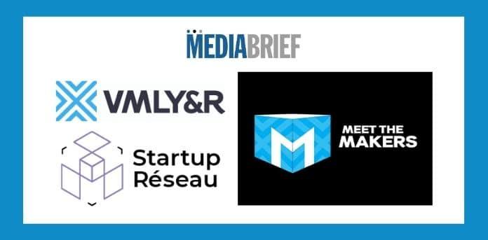image-vmlyr-and-startup-reseau-launch-meet-the-makers-mediabrief.jpg