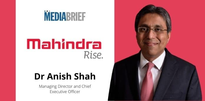 Image-Dr-Anish-Shah-appointed-MD-CEO-of-Mahindra-mediabrief.jpg