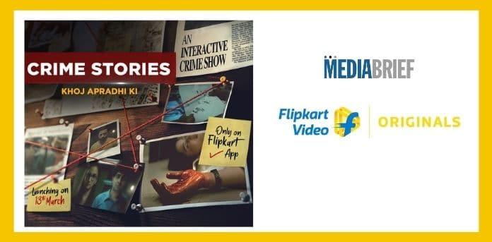 Image-Flipkart-Video-launches-Crime-Stories-MediaBrief.jpg