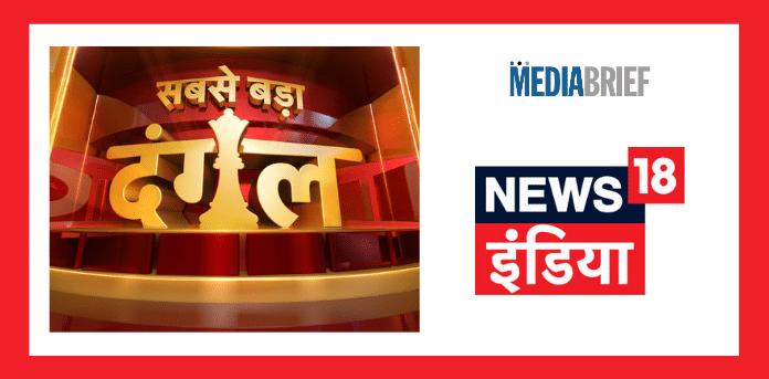 Image-News18-India-special-programming-'Sabse-Bada-Dangal-MediaBrief.png
