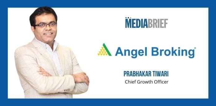 Image- angel-brokings-prabhakar-tiwari-chief-growth-officer- MediaBrief.jpg