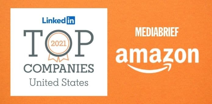 Image-LinkedIn-names-Amazon-No.-1-Company-2021-MediaBrief.jpg