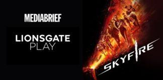 Image-Skyfire-to-premiere-on-Lionsgate-Play-MediaBrief.jpg