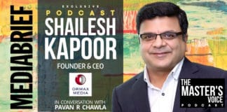 IMAGE FEATURED SHAILESH KAPOOR FOUNDER & CEO ORMAX MEDIA ON MediaBrief PODCAST THE MASTERS VOICE WITH PAVAN R CHAWLA